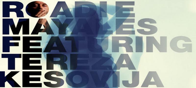 M - Mayales ft. Tereza Kesovija - Roadie - ST