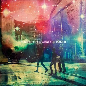 mst_placebo_lifes-what-you.make-it_single_2016_cover