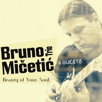 m_bruno-micetic-trio_beauty-of-your-soul_novi-album_cover