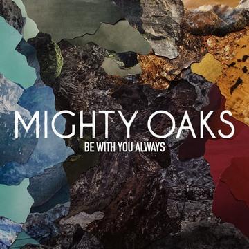 Mighty Oaks (Uskoro novi album) [cover]