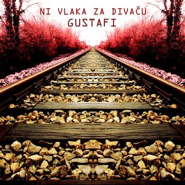 Gustafi (Ni vlaka za Divaču, 6. singl) [cover]