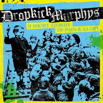 Dropkick Murphys (11 Short Stories Of Pain & Glory, 2017) [cover]