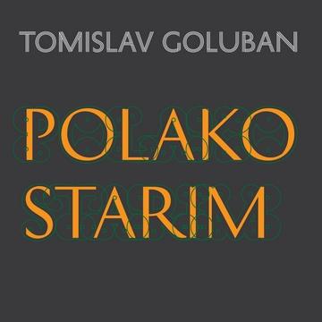 Tomislav Goluban (Polako starim, novi singl) [cover]