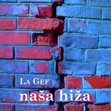 La Gef (naša hiža, singl) [cover]